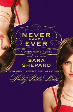 Never have i ever: a lying game novel