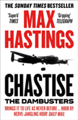 Chastise : The Dambusters Story 1943