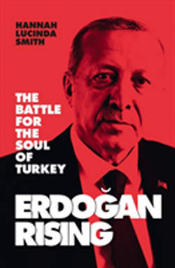 Erdogan Rising : The Battle for the Soul of Turkey