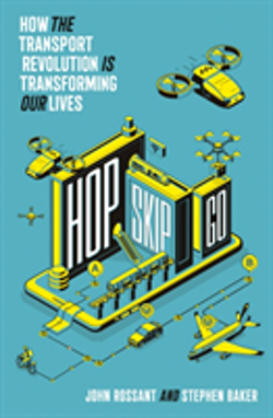 Hop, Skip, Go: How the Transport Revolution Is Transforming Our Lives