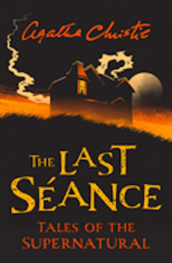 The Last Seance: Tales of the Supernatural by Agatha Christie