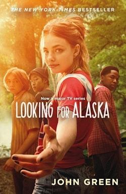 Looking for Alaska (TV tie-in edition)