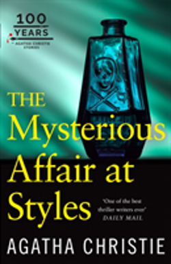 The Mysterious Affair at Styles : The 100th Anniversary Edition