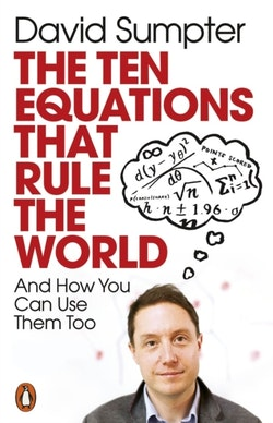 Ten Equations that Rule the World - And How You Can Use Them Too