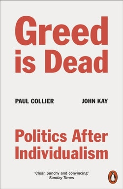 Greed Is Dead - Politics After Individualism