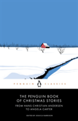 The Penguin Book of Christmas Stories From Hans Christian Andersen to Angel