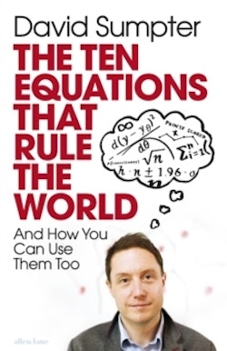 The Ten Equations That Rule the World And How You Can Use Them Too
