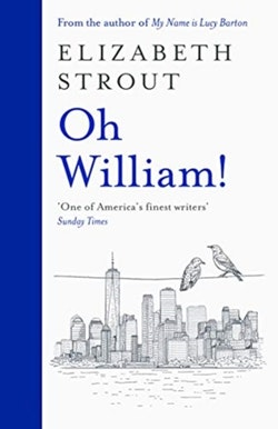 Oh William! - From the author of My Name is Lucy Barton