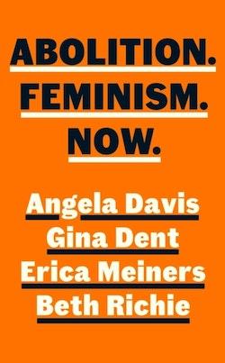 Abolition, Feminism, Now