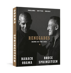RENEGADES: Born in the USA by Barack Obama and Bruce Springsteen