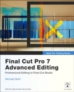 Apple Pro Training Series:Final Cut Pro 7 Advanced Editing