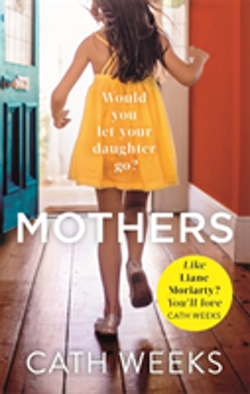 Mothers - the gripping and suspenseful new drama for fans of big little lie
