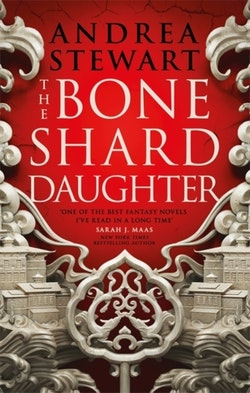 Bone Shard Daughter - The Drowning Empire Book One