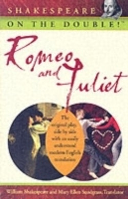Shakespeare on the Double!TM Romeo and Juliet