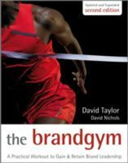 The Brand Gym: A Practical Workout to Gain and Retain Brand Leadership , 2n