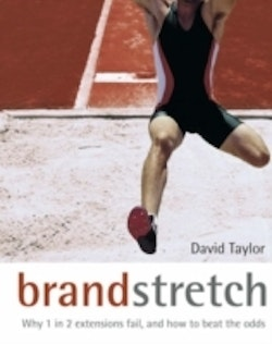 Brand Stretch: Why 1 in 2 extensions fail, and how to beat the odds: A bran