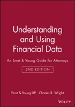 Understanding and Using Financial Data: An Ernst & Young Guide for Attorney
