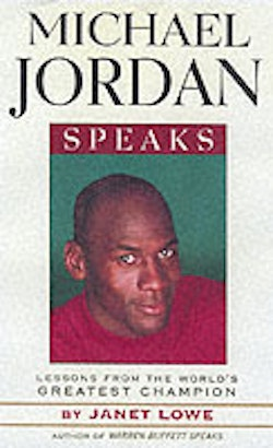 Michael jordan speaks - lessons from the worlds greatest champion
