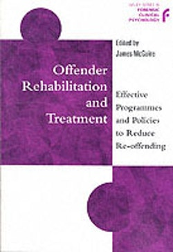 Offender Rehabilitation and Treatment: Effective Programmes and Policies to