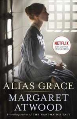 Alias grace (movie tie-in edition) - a novel