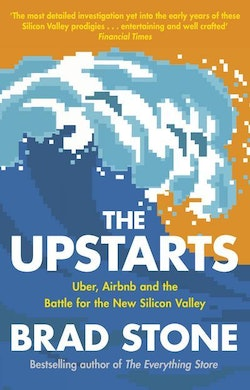 Upstarts - uber, airbnb and the battle for the new silicon valley