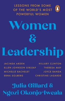 Women and Leadership - Lessons from some of the world's most powerful women
