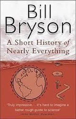 A Short History Of Nearly Everything - 10th Ann. Ed.
