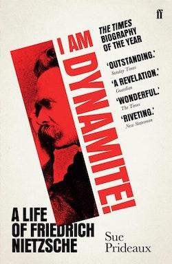 I am dynamite! - a life of friedrich nietzsche