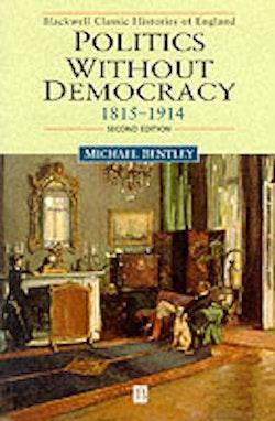 Politics without democracy - england 1815-1918