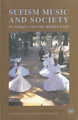Sufism Music and Society : In Turkey and the Middle East