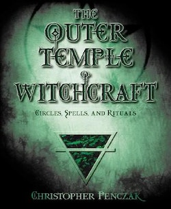 Outer temple of witchcraft - circles, spells, and rituals