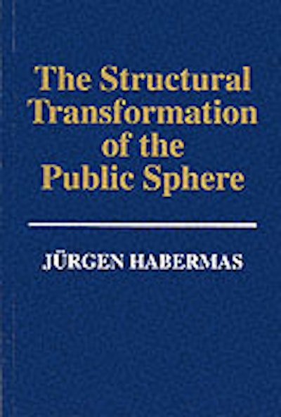 The Structural Transformation of the Public Sphere: Inquiry into a Category
