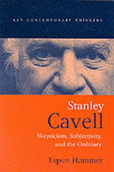 Stanley cavell - skepticism, subjectivity and the ordinary