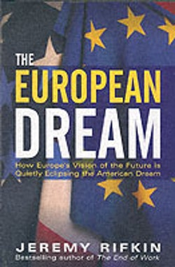 European dream - how europes vision of the future is quietly eclipsing the
