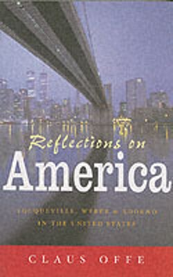 Reflections on America: Tocqueville, Weber and Adorno in the United States