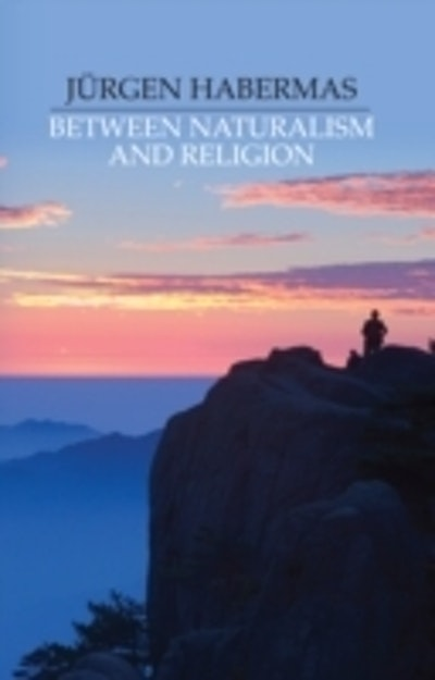 Between Naturalism and Religion: Philosophical Essays