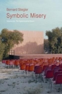 Symbolic Misery- Volume 1: The Hyperindustrial Epoch