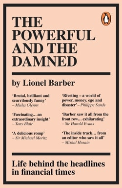 Powerful and the Damned - Private Diaries in Turbulent Times