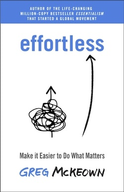 Effortless - Make it Easier to Do What Matters
