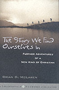 The Story We Find Ourselves In: Further Adventures of a New Kind of Christi