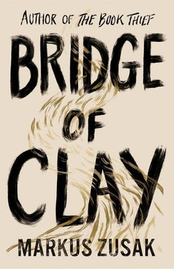 Bridge of clay - from bestselling author of the book thief