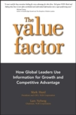The Value Factor: How Global Leaders Use Information for Growth and Competi