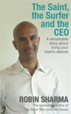Saint, the surfer and the ceo - a remarkable story about living your hearts