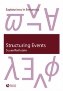 Structuring events - a study in the semantics of aspect