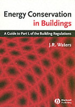 Energy conservation in buildings - a guide to part l of the building regula