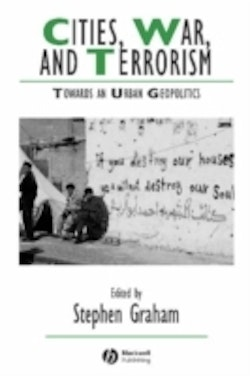 Cities, war and terrorism - towards an urban geopolitics