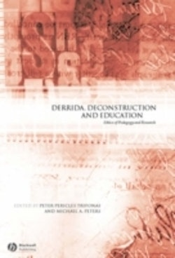 Derrida, deconstruction and education - ethics of pedagogy and research