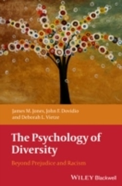 The Psychology of Diversity: Beyond Prejudice and Racism