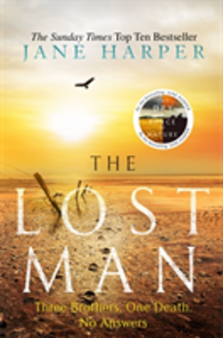 Lost man - by the author of the sunday times top ten bestseller, the dry