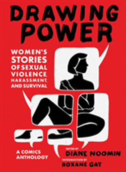 Drawing Power:Womens Stories of Sexual Violence, Harassment, and